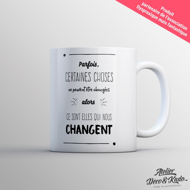 Mug les choses qui nous changent - Association DMF